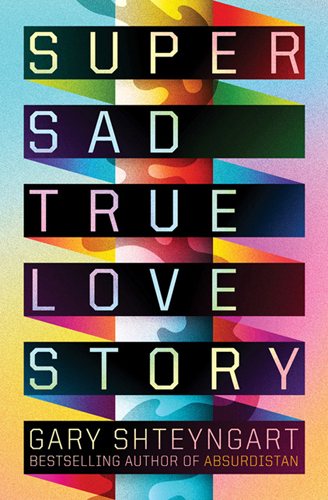 fashion in the novel super sad true love story by gary shteyngart Gary shteyngart is good at examining american culture born in leningrad, he has used fiction to analyze his adopted country before, most notably in super sad true love story, a satirical.