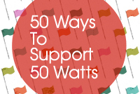50 Ways to Support 50 Watts