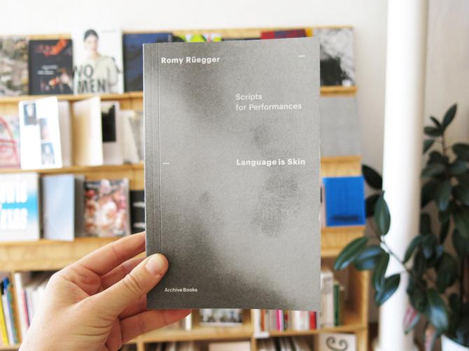 Romy Rüegger – Language is Skin: Scripts for Performances