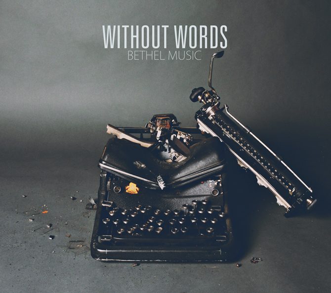 Bethel Music - Without Words Album Art - Nathan Grubbs